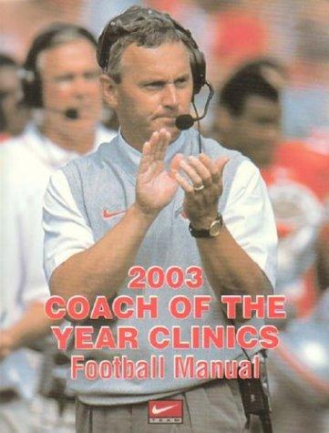 9781585188567: 2003 Coach of the Year Clinics Football Manual (Coach of the Year Clinics Football Manual, 20)