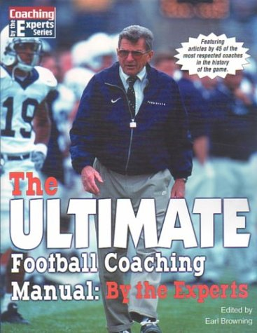 9781585188604: The Ultimate Football Coaching Manual: By the Experts (Coaching by the Experts Series)