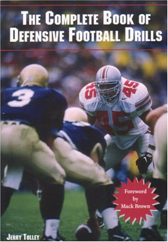 The Complete Book Of Defensive Football Drills: Jerry Tolley
