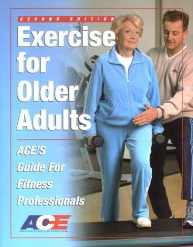 9781585189274: Exercise For Older Adults: Ace's Guide For Fitness Professionals