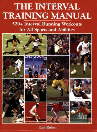 9781585189380: The Interval Training Manual: 520+ Interval Running Workouts for All Sports And Abilities