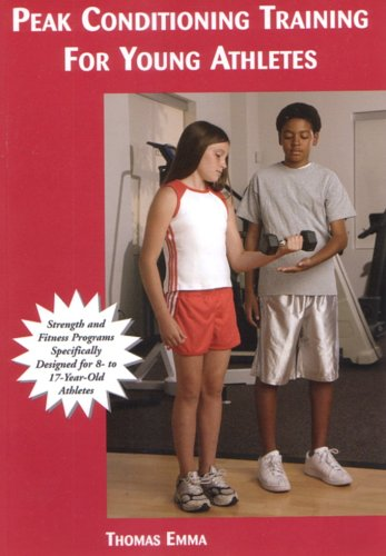 9781585189441: Peak Conditioning Training for Young Athletes: Strength And Fitness Programs Specifically Designed For 8- To 17-Year-Old Athletes