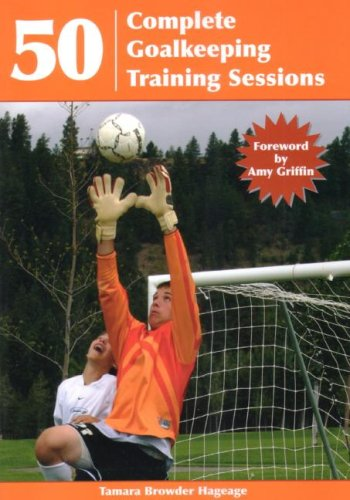 9781585189946: 50 Complete Goalkeeping Training Sessions