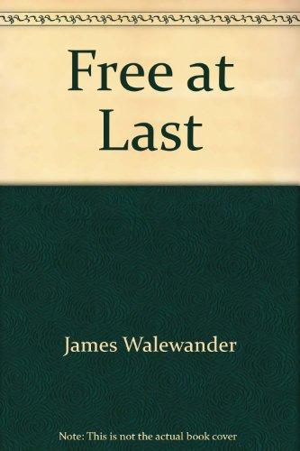 Free at Last: James Walewander