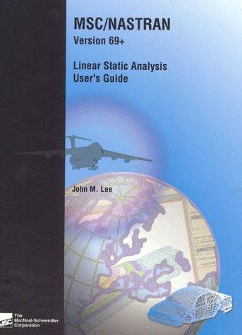 9781585240012: MSC/NASTRAN Linear Static Analysis User's Guide