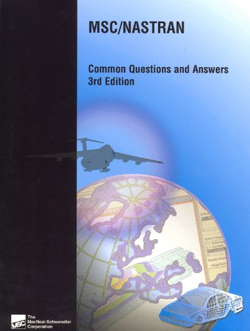 9781585240029: MSC/NASTRAN Common Questions and Answers 3rd Edition
