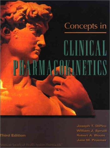 Concepts in Clinical Pharmacokinetics: Joseph T. Dipiro,