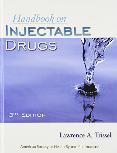 9781585281077: Handbook On Injectable Drugs (Handbook of Injectable Drugs (Trissel))(13th Edition)