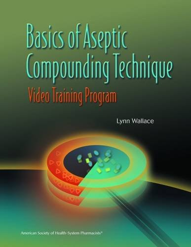 9781585281329: Basics of Aseptic Compounding Technique Video Training Program Workbook Only