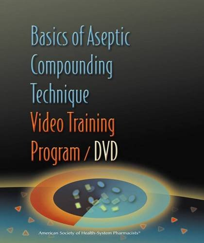 9781585281336: Basics of Aseptic Compounding Technique Video Training Program DVD and Workbook