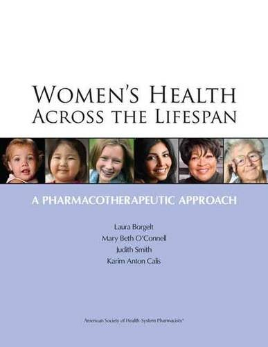 Women's Health Across the Lifespan: A Pharmacotherapeutic