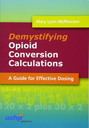 9781585281985: Demystifying Opioid Conversion Calculations: A Guide for Effective Dosing (McPherson, Demystifying Opioid Conversion Calculations)