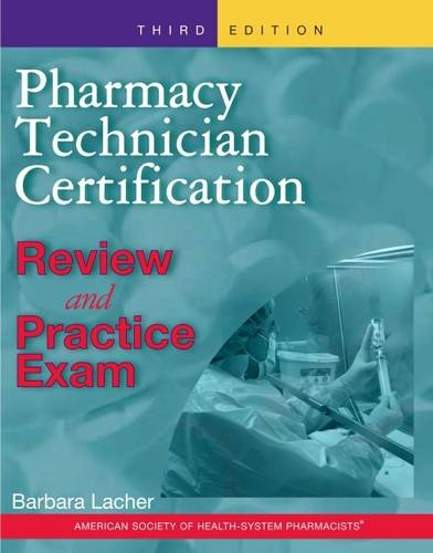 Pharmacy Technician Certification Review And Practice Exam: Lacher, Barbara