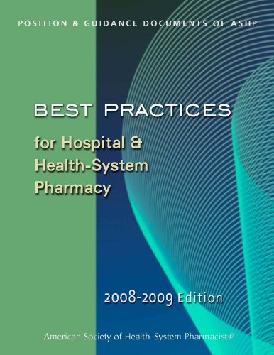Best Practices for Hospital and Health System: Ashp