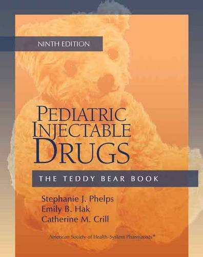 Pediatric Injectable Drugs (The Teddy Bear Book): Stephanie J. Phelps