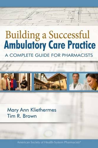 9781585282449: Building a Successful Ambulatory Care Practice: A Complete Guide for Pharmacists