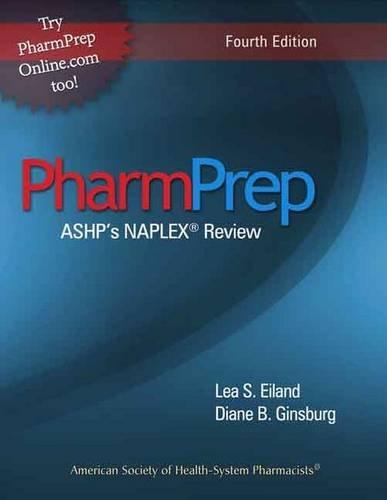 Pharmprep: Ashp's Naplex Review 4th Edition (Ginsburg,: Lea S. Eiland