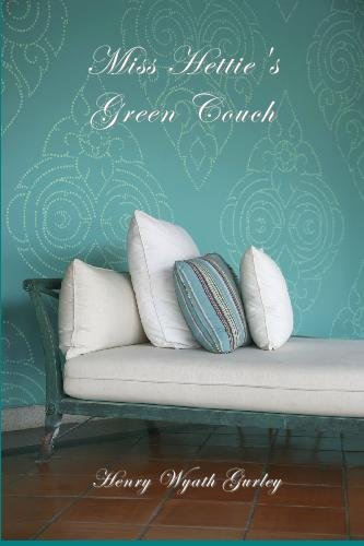 Miss Hettie's Green Couch: Gurley, Henry Wyath