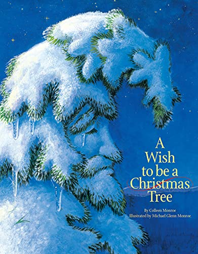 9781585360024: A Wish to be a Christmas Tree (Individual Titles)