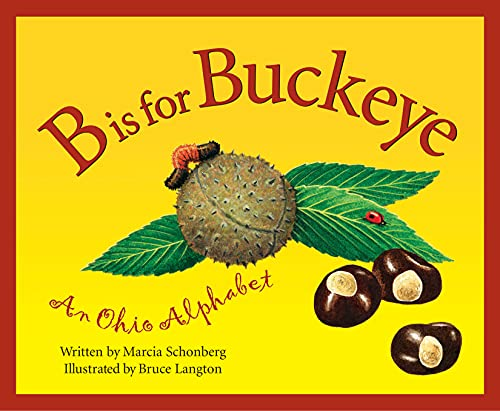 B Is for Buckeye: an Ohio Alphabet Edition 1. (Discover America State by State. Alphabet Series)