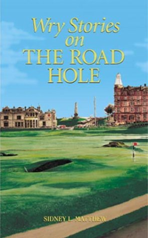 9781585360178: Wry Stories on the Road Hole