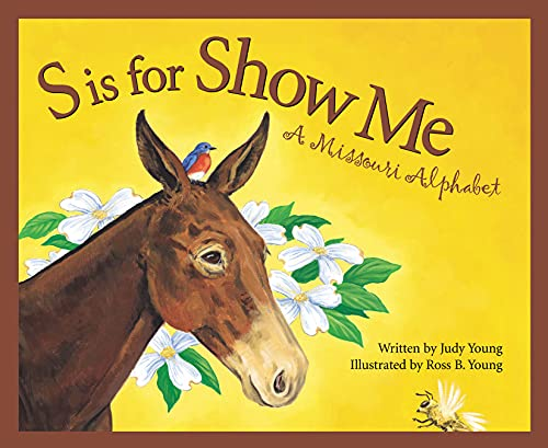 9781585360260: S is for Show Me: A Missouri Alphabet (Discover America State by State)