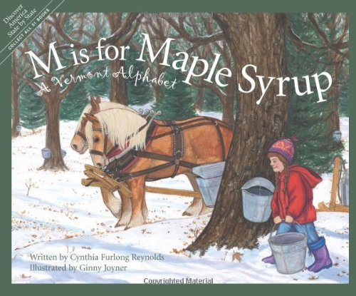 M Is For Maple Syrup: A Vermont Alphabet (Discover America State by State): Reynolds, Cynthia ...