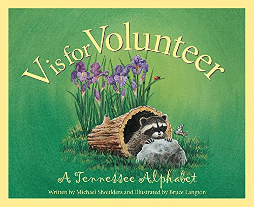 V is for Volunteer : A Tennessee Alphabet