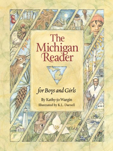 The Michigan Reader: for Boys and Girls (9781585360420) by Kathy-jo Wargin