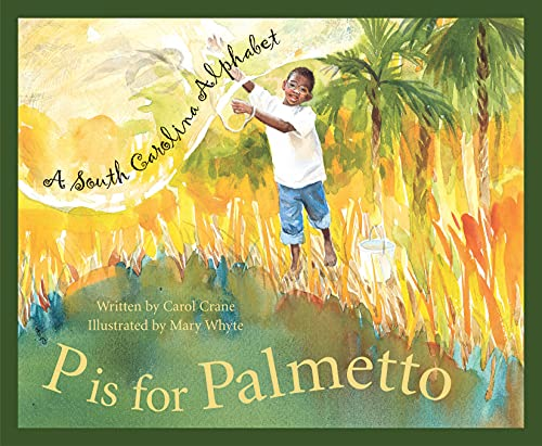 P Is for Palmetto: A South Carolina Alphabet (South Carolina Alphabet)