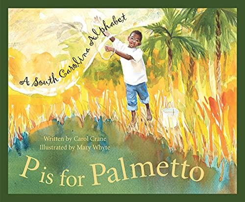 9781585360475: P Is For Palmetto: A South Carolina Alphabet (Discover America State By State Alphabet Series)