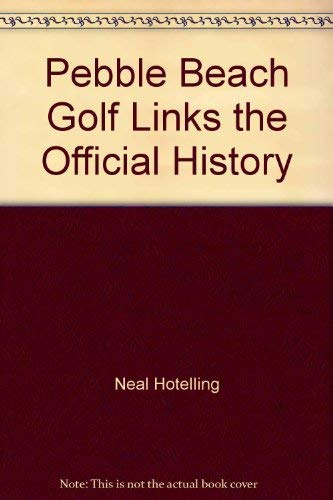 9781585360499: Pebble Beach Golf Links: The Official History