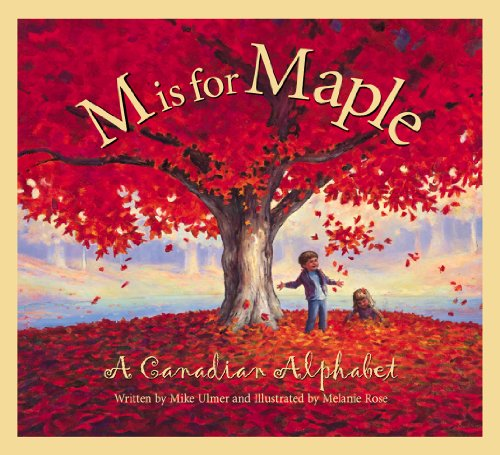9781585360512: M is for Maple: A Canadian Alphabet (Sleeping Bear Press alphabet books)