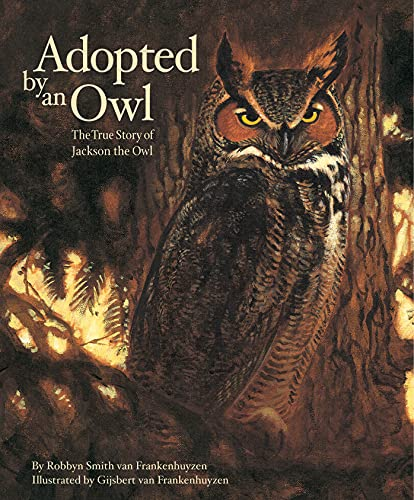 Adopted by an Owl: The True Story of Jackson the Owl (Hazel Ridge Farm Stories): Van Frankenhuyzen,...