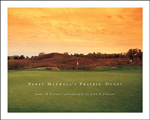 9781585360734: Perry Maxwell's Prairie Dunes
