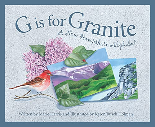G is for Granite: A New Hampshire Alphabet (Discover America State by State): Harris, Marie