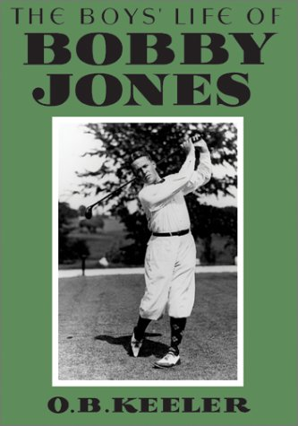 The Boys' Life of Bobby Jones (Our Bobby Jones Collection)