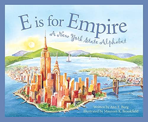 E Is For Empire: A New York Alphabet: Ann Burg; Maureen Brookfield