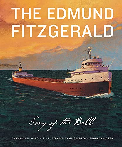 The Edmund Fitzgerald: Song of the Bell: Kathy-Jo Wargin