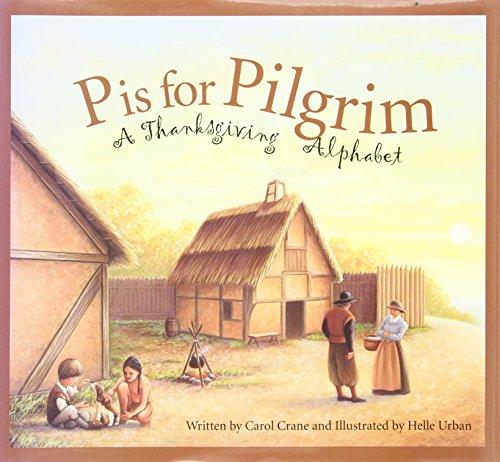 P is for Pilgrim: A Thanksgiving Alphabet: Carol Crane