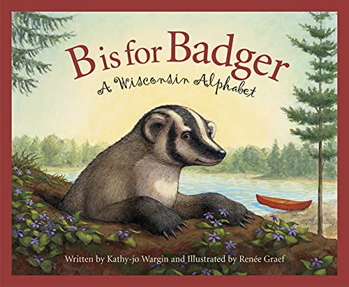 B Is for Badger: A Wisconsin a (Discover America State by State): Wargin, Kathy-Jo; Hall, Rebecca