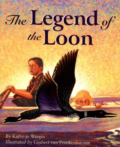 The Legend of the Loon (Legends) (9781585361670) by Kathy-jo Wargin