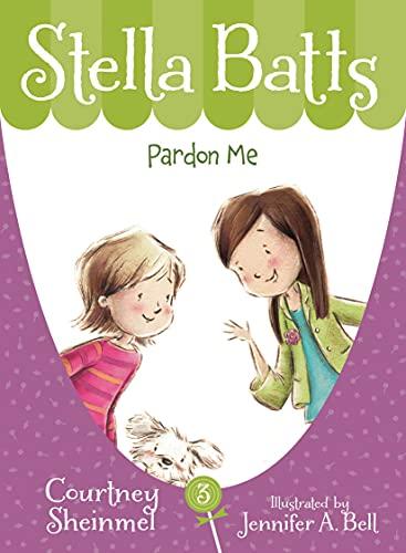 Pardon Me (Stella Batts): Sheinmel, Courtney