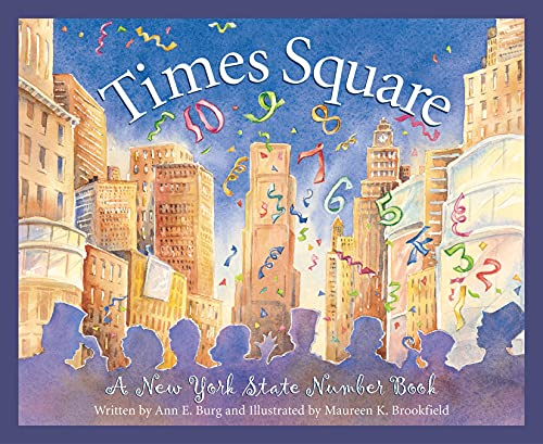 Times Square: A New York State Number: Ann E. Burg,