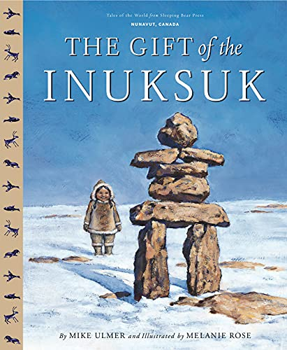 The Gift Of The Inuksuk (Tales of the World): Ulmer, Michael