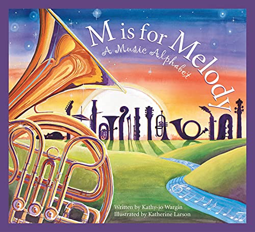 M is for Melody: A Music Alphabet (Art and Culture) (9781585362158) by Kathy-jo Wargin