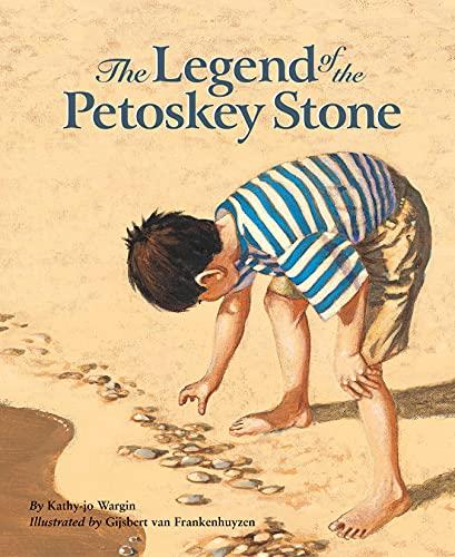 The Legend of the Petoskey Stone (Myths,: Wargin, Kathy-jo