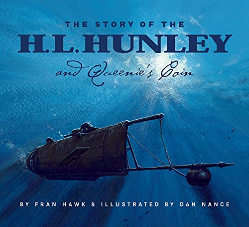 The Story of the H. L. Hunley and Queenie's Coin: Hawk, Fran