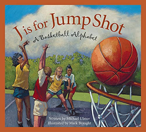 J Is for Jump Shot: A Basketball Alphabet (Sleeping Bear Press Alphabet Books)