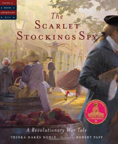 Scarlet Stockings Spy: Noble, Trinka Hakes; Papp, Robert (Illustrator)